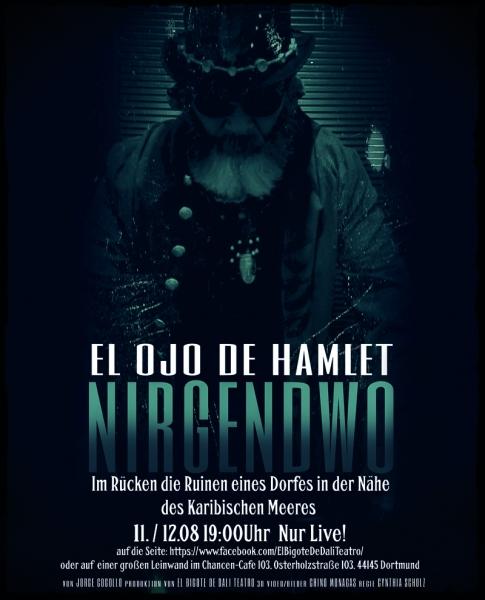 Design El Dortmund   2 Abende 2 Premieren El Ojo De Hamlet Nirgendwo Artscenico Am