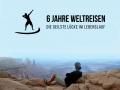 6 Jahre Weltreisen - die geilste Lücke im Lebenslauf