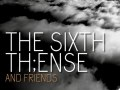 The sixth th ense and friends